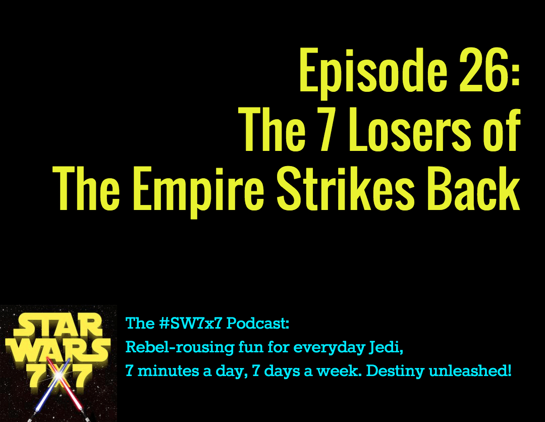The 7 Losers of the Empire Strikes Back