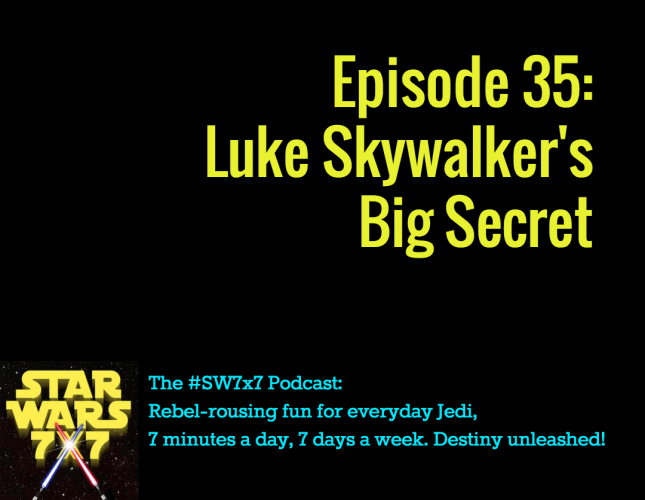 Star Wars 7x7, Episode 35
