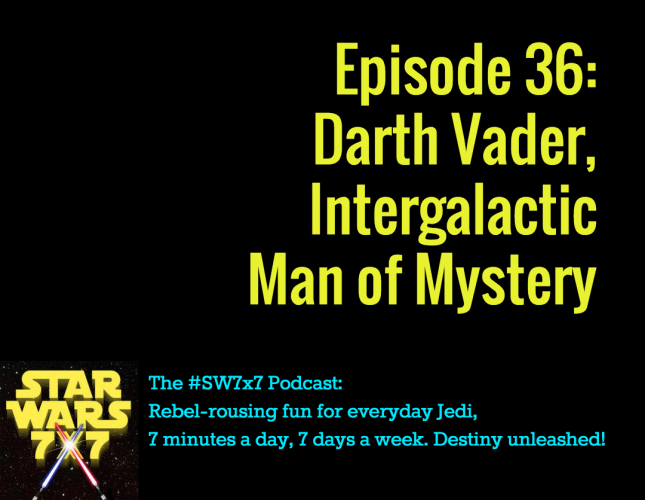 Star Wars 7x7, Episode 36