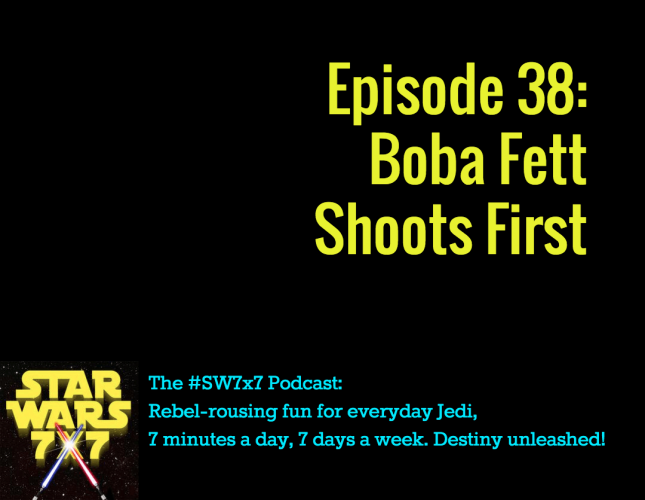 Star Wars 7x7, Episode 38