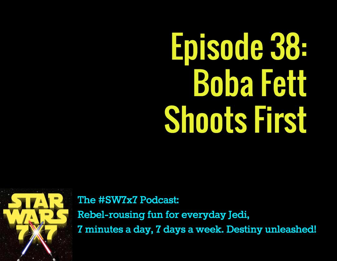 Star Wars 7x7, Episode 38
