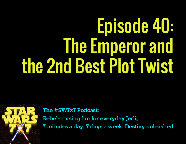 Star Wars 7x7, Episode 40