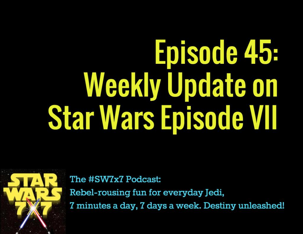 Star Wars 7x7 Episode 45