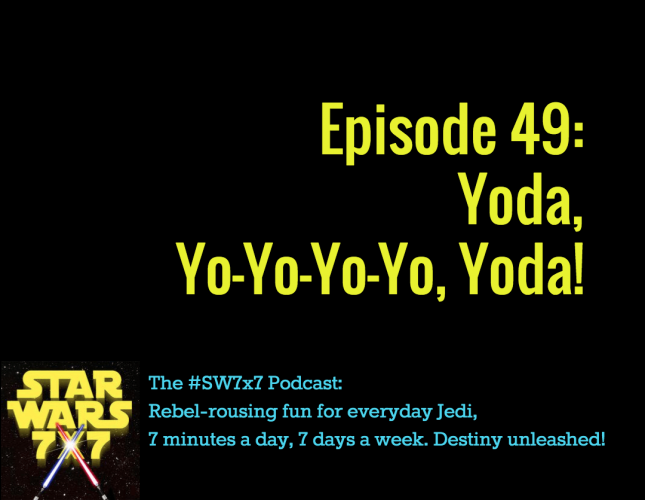 Star Wars 7x7, Episode 49