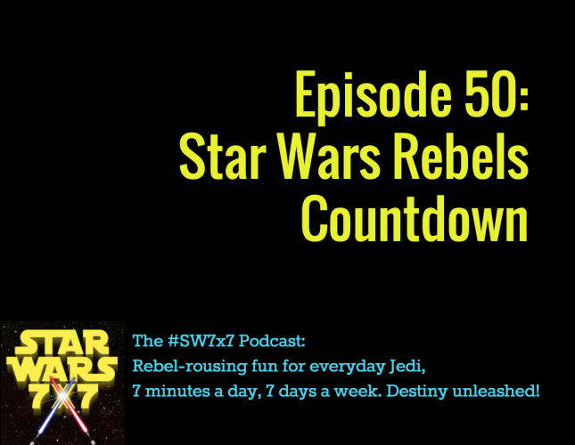 Star Wars 7x7, Episode 50