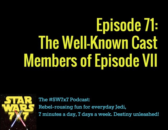 The Well-known cast member of Episode VII!