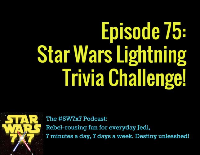 Star Wars 7 x 7 Lightning Trivia Challenge