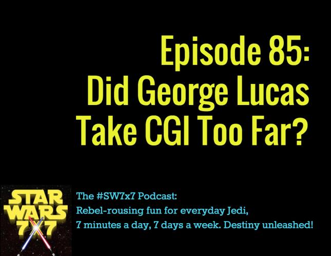 Star Wars 7 x 7 Episode 85