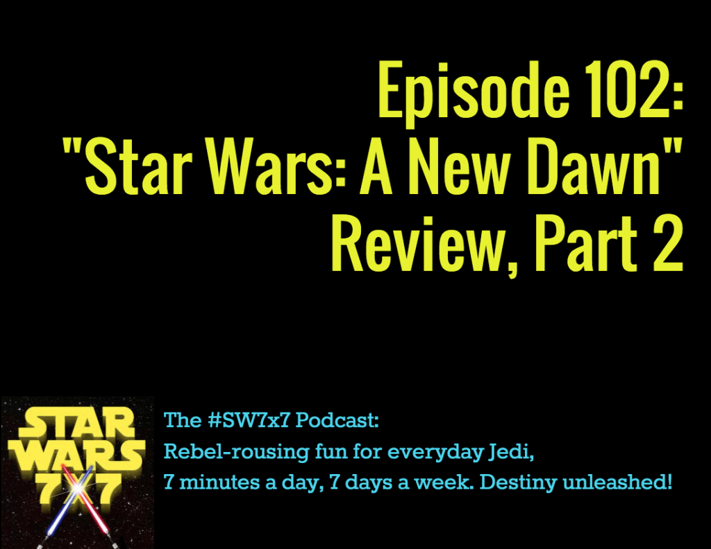 Star Wars A New Dawn Review, Part 2