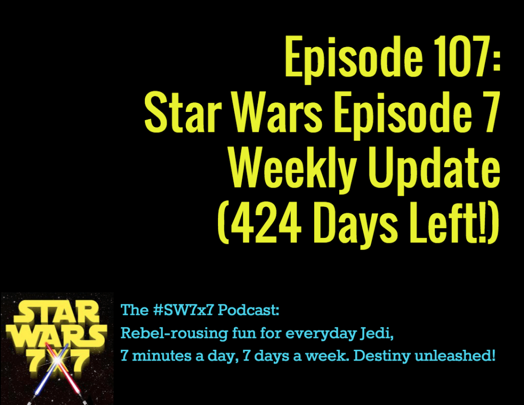 107-star-wars-7-weekly-update