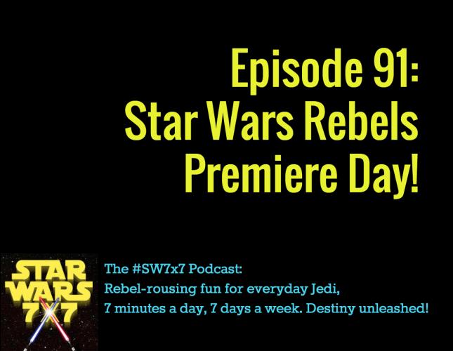 Star Wars 7x7 Episode 91