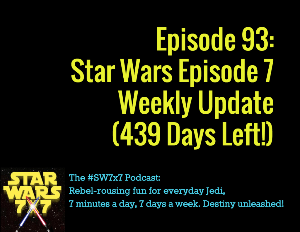 Star Wars 7x7, Episode 93