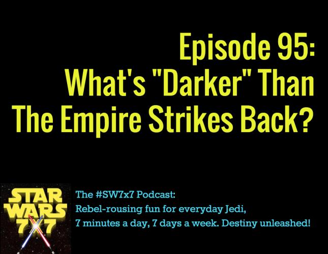 Star Wars 7x7, Episode 95