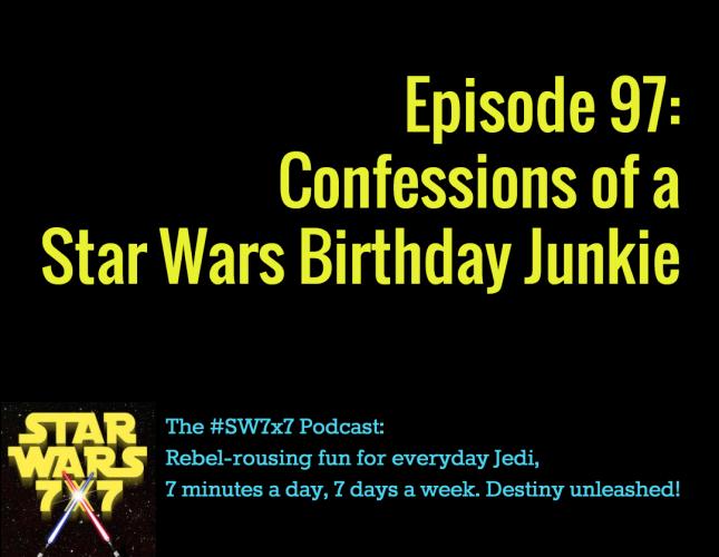Star Wars 7x7, Episode 97