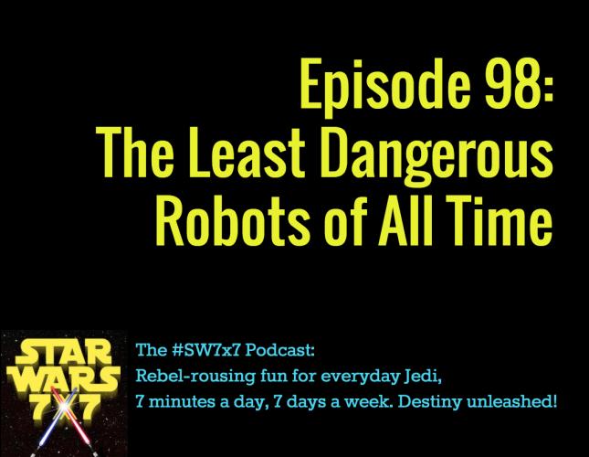 Star Wars 7x7, Episode 98