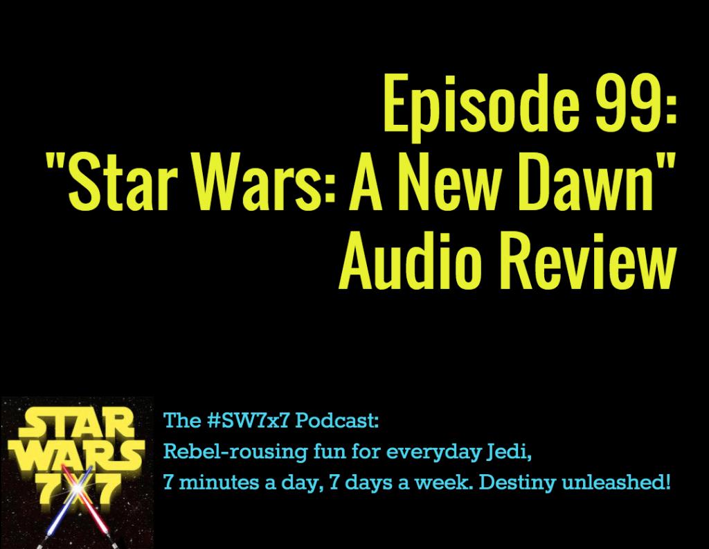 Star Wars 7x7, Episode 99