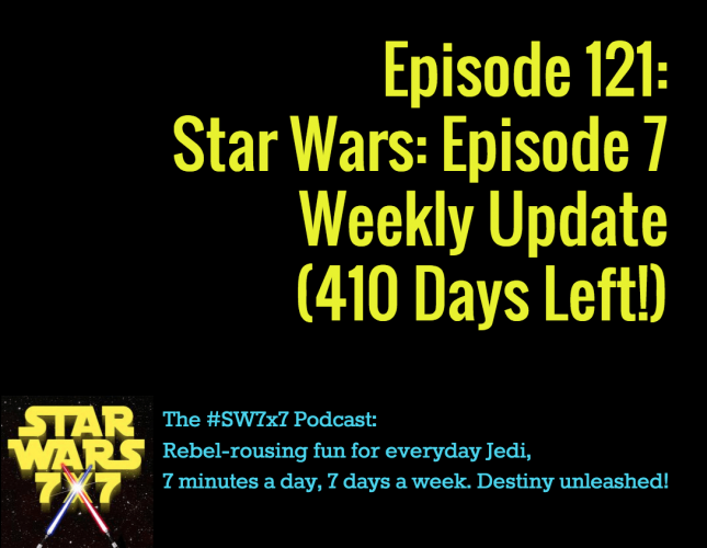 121-episode-7-update-star-wars