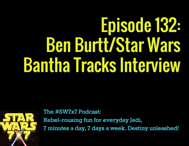 132-star-wars-flashback-ben-burtt-bantha-tracks