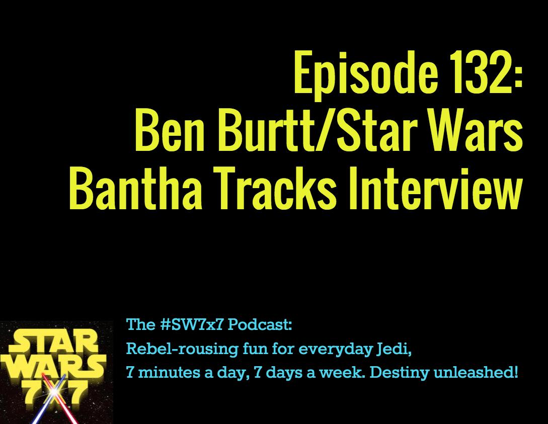 132-star-wars-flashback-ben-burtt-bantha-tracks