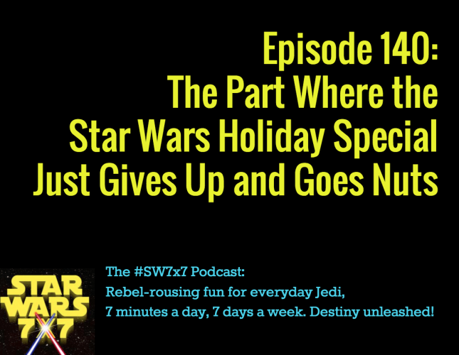 140-star-wars-holiday-special-gives-up