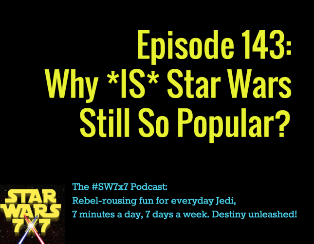 143-why-is-star-wars-still-popular