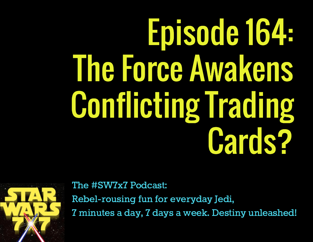 164-the-force-awakens-conflicting-trading-cards