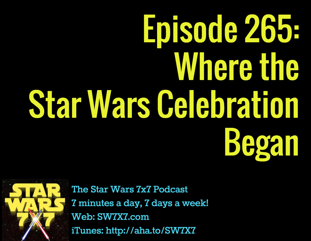 265-where-star-wars-celebration-began