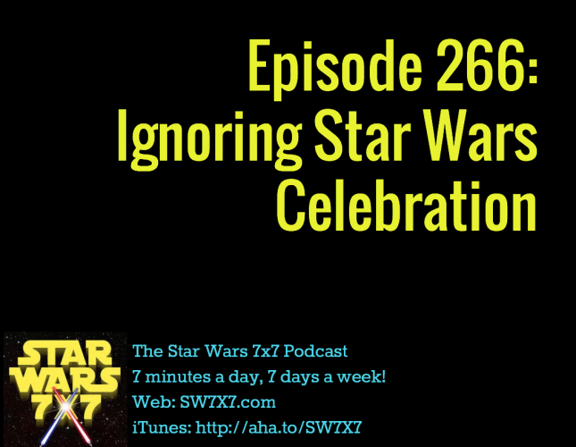 266-ignoring-star-wars-celebration