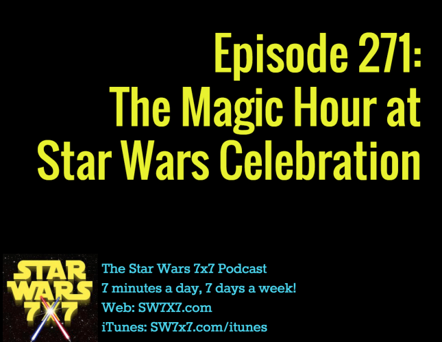 271-magic-hour-star-wars-celebration