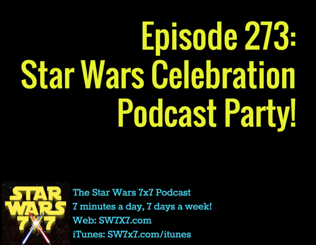273-star-wars-celebration-podcast-party