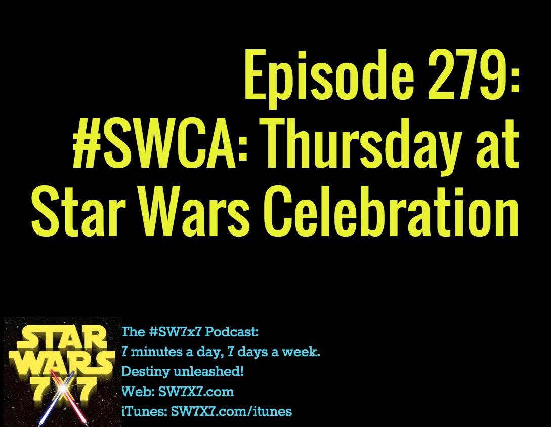 279-swca-star-wars-celebration-thursday