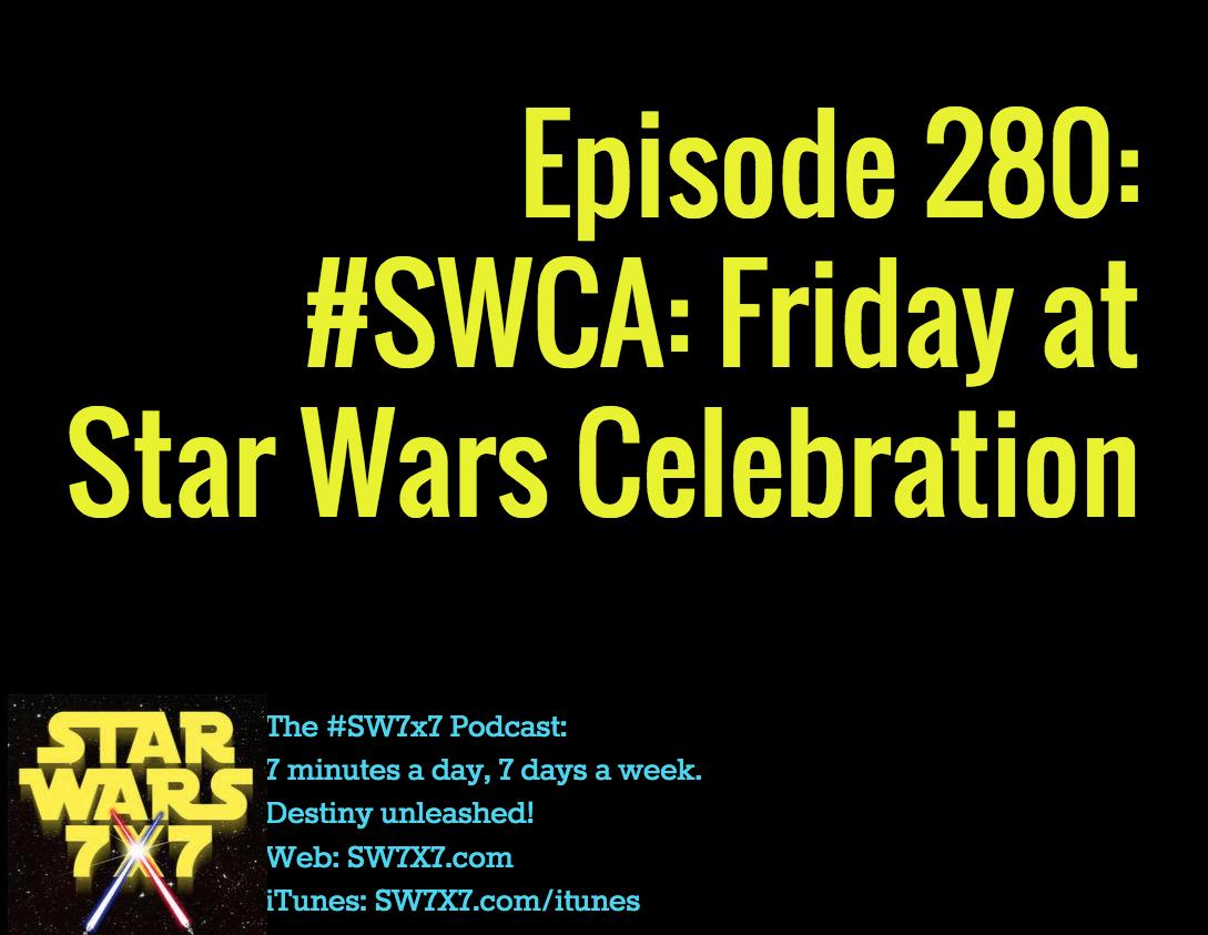 280-swca-star-wars-celebration-friday
