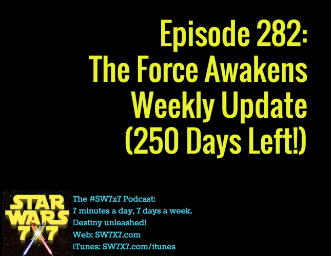 282-the-force-awakens-weekly-update