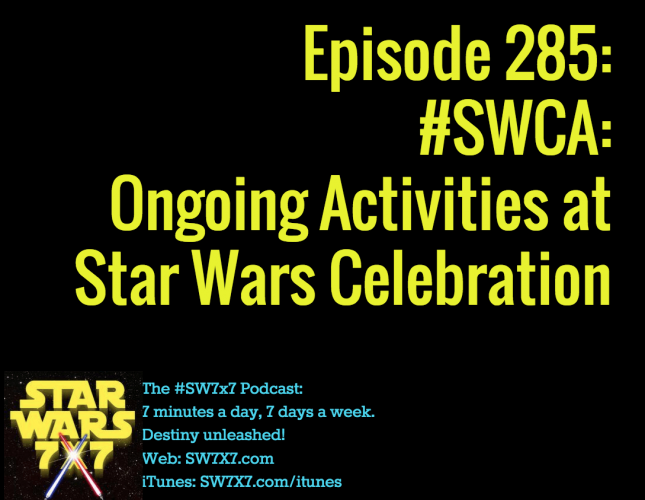 285-swca-star-wars-celebration-ongoing