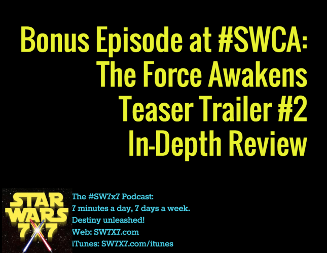 286a-bonus-the-force-awakens-teaser-trailer-2-swca-star-wars-celebration