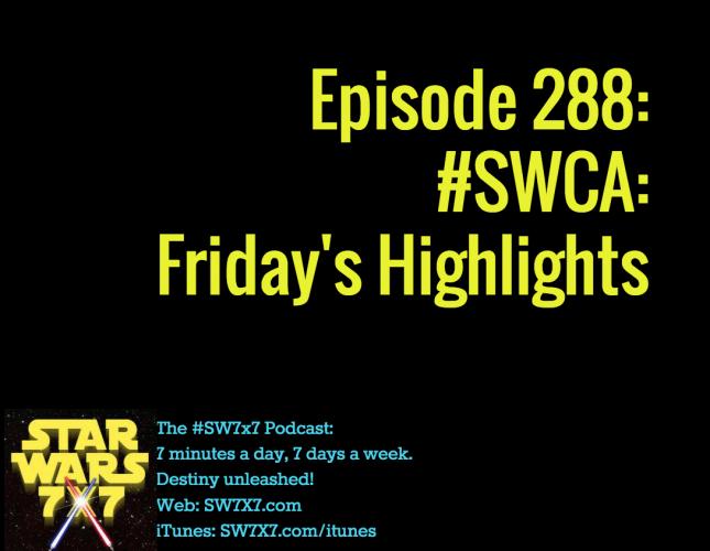 288-swca-star-wars-celebration-friday-highlights