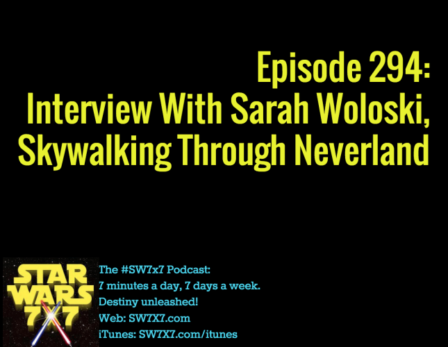 294-sarah-woloski-interview-skywalking-through-neverland