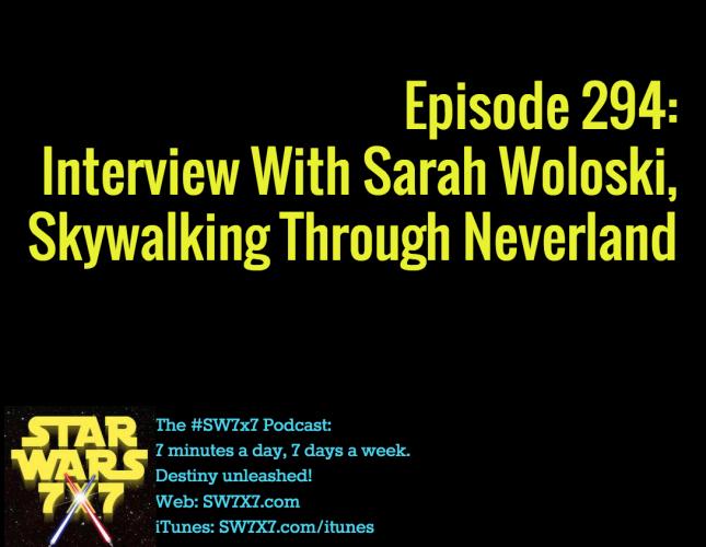 294-sarah-woloski-interview-skywalking-through-neverland
