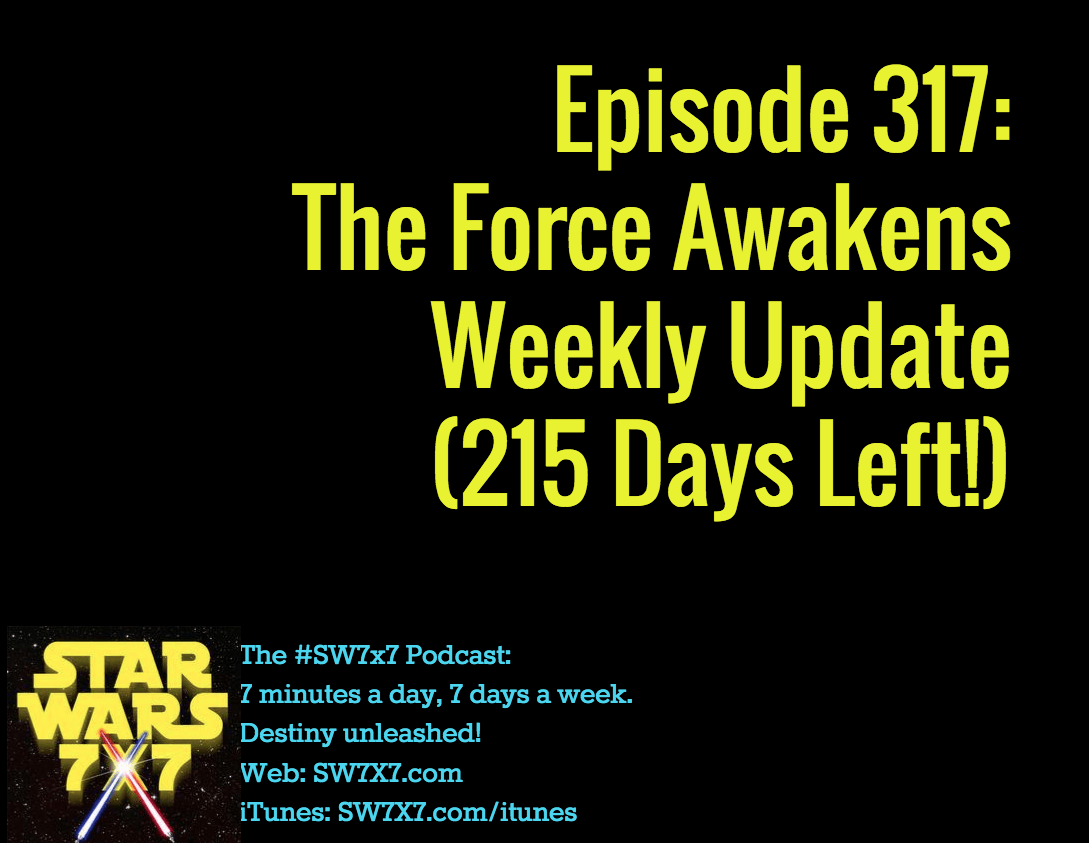 317-the-force-awakens-weekly-update