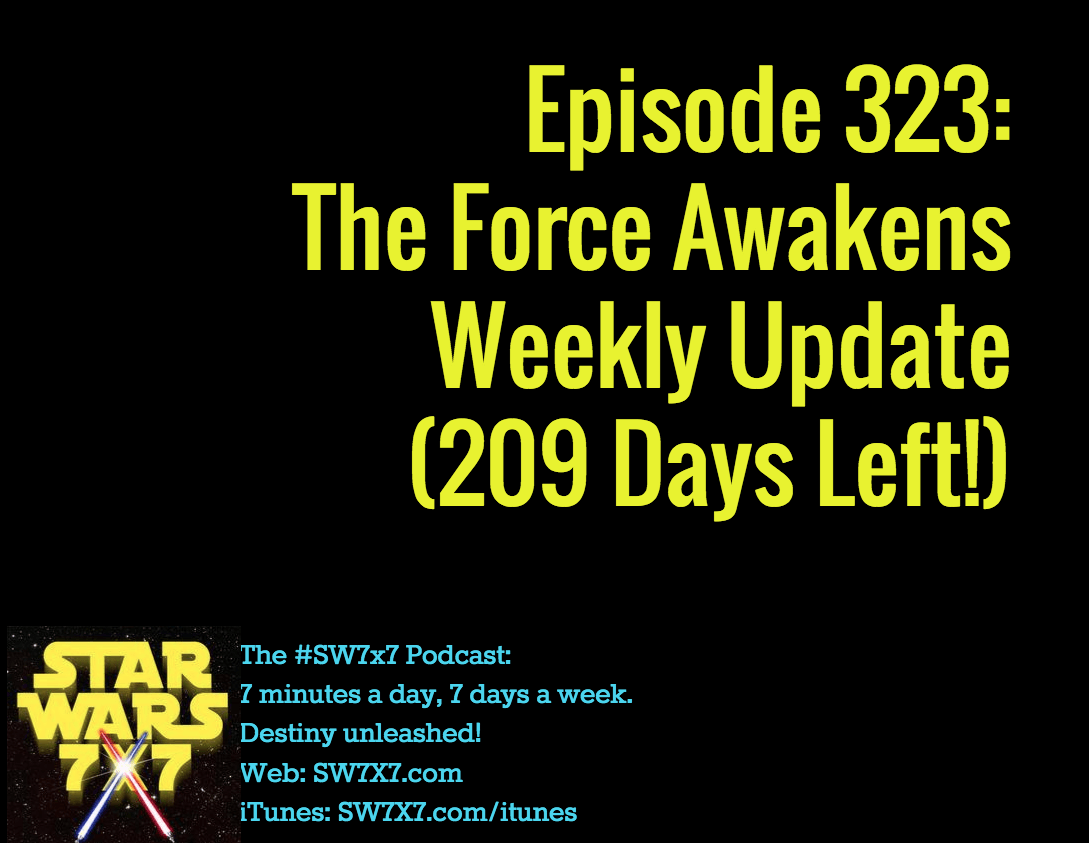 323-the-force-awakens-weekly-update