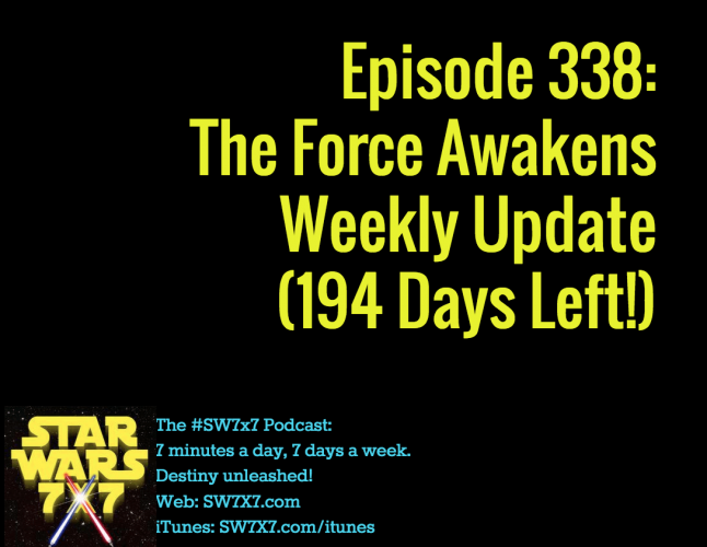 338-the-force-awakens-weekly-update