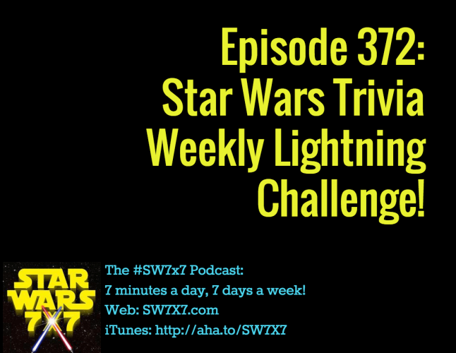 372-star-wars-trivia-weekly-lightning-challenge