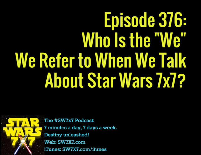 376-the-we-of-star-wars-7x7