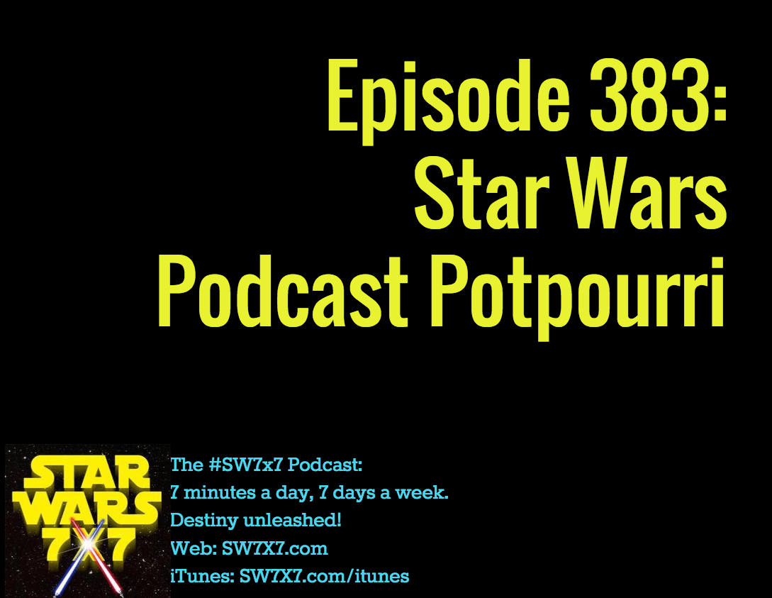 383-star-wars-podcast-potpourri
