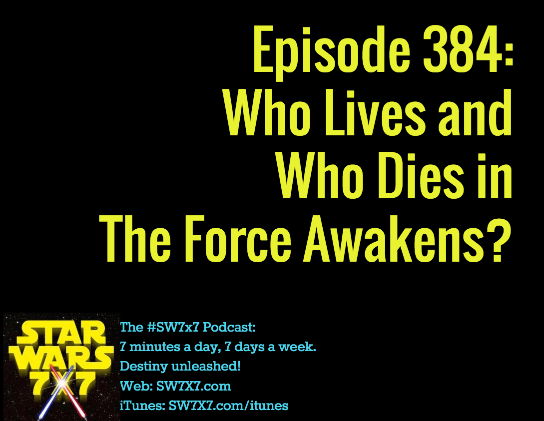 384-who-lives-who-dies-force-awakens