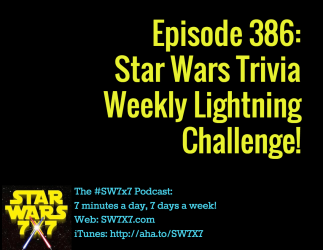 386-star-wars-trivia-weekly-lightning-challenge