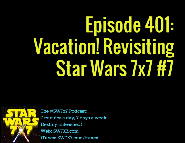401-vacation-revisiting-star-wars-7x7-7