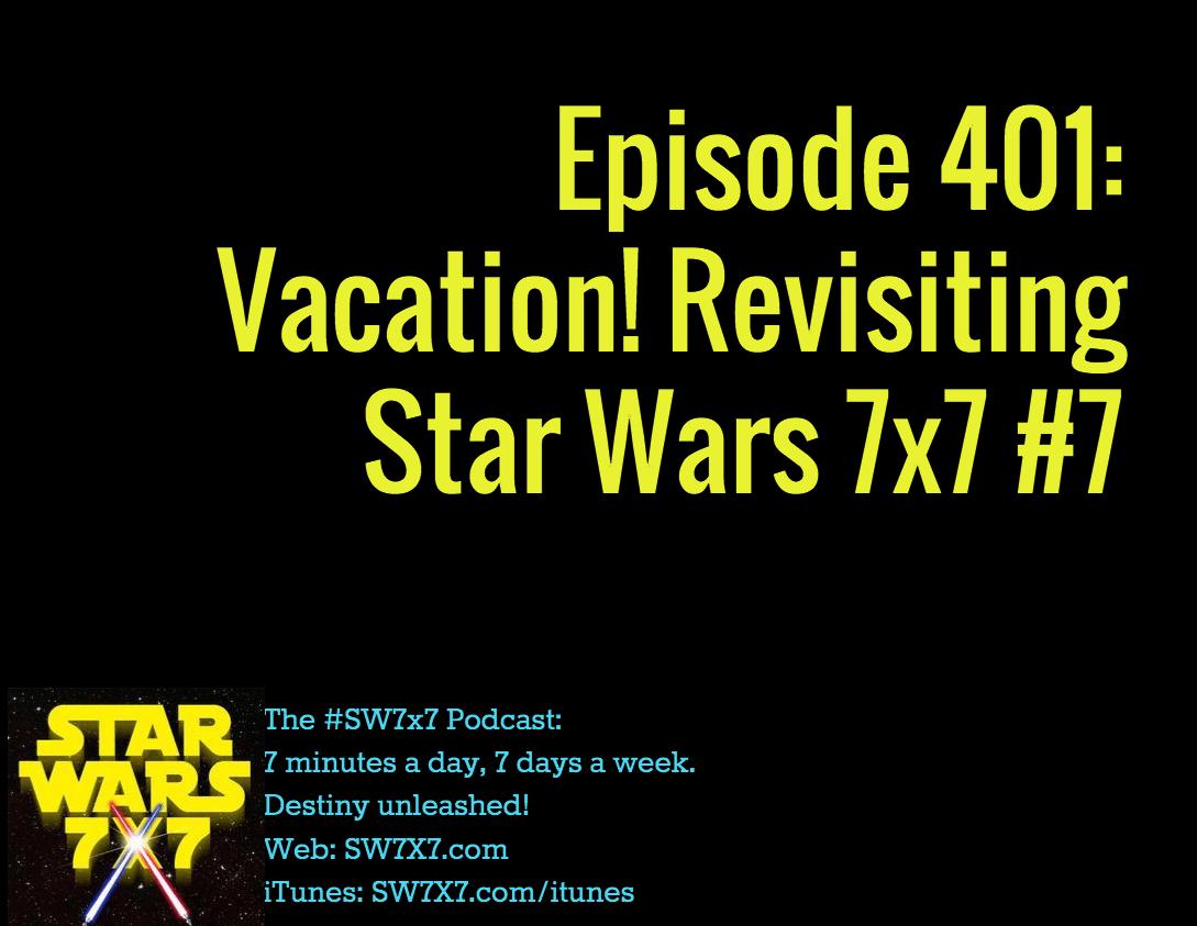401-vacation-revisiting-star-wars-7x7-7