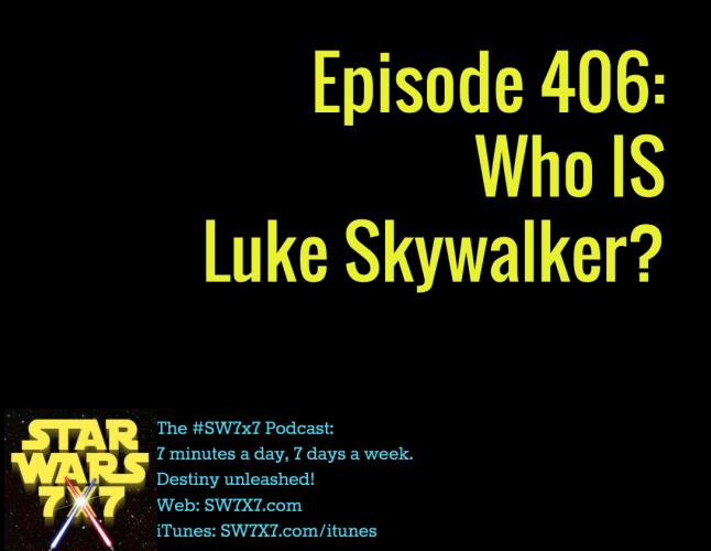 406-who-is-luke-skywalker