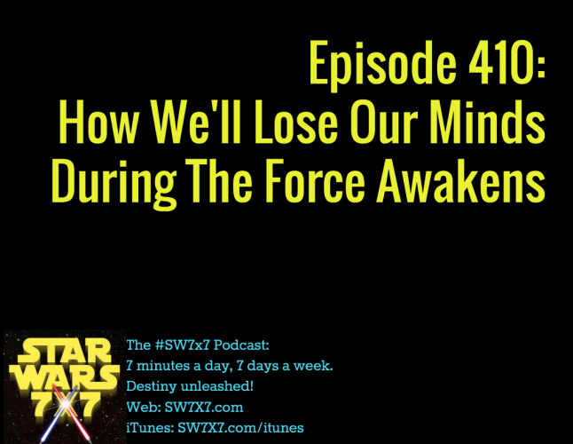 410-lose-your-mind-during-force-awakens